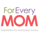 For Every Mom badge