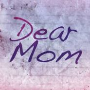 Dear Mom picture