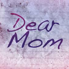 Dear Mom picture