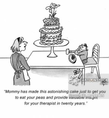 'Mommy has made this astonishing cake just to get you to eat your peas and provide valuable insight for your therapist in twenty years.'